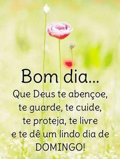 Mensagens para o Coração: Bom dia... Que Deus te abençoe, te guarde, te cuide, te proteja, te livre e te dê um lindo dia de Domingo!