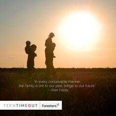 """""""In every conceivable manner, the family is link to our past, bridge to our future."""" - Alex Haley #family #techtimeout"""