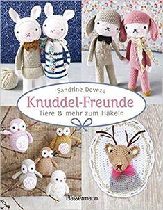 Knuddel-Freunde: Tiere und mehr zum Häkeln: Amazon.de: Deveze, Sandrine: Bücher Crochet Toys, Knitting Patterns, Teddy Bear, Kitty, Diy Crafts, Cats, Animals, Minis, Sushi