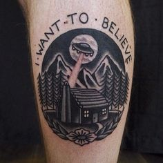 "Hannah Louise Clark. Not a words person but ""I want to believe"" would probably be the only words I'd ever tattoo on myself."