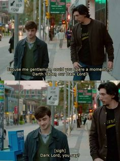 Dark Lord, you say...lol Adam driver and Daniel Radcliffe