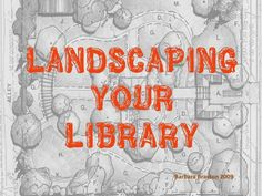 landscape-your-library by Barbara Braxton via Slideshare