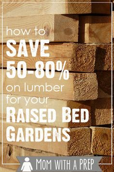 Mom with a PREP | This handy tip can save BIG on the lumber you need for your raised bed gardens and other home projects #diy #prepare4life #squarefootgarden