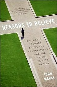 Reasons to Believe: One Man's Journey Among the Evangelicals and the Faith He Left Behind $10.99