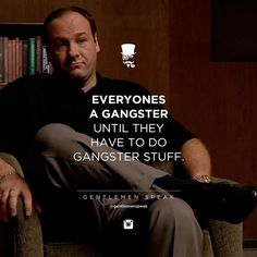 #gentlemenspeak #gentlemen #quotes #follow #life #classy #blogger #menstyle #menwithclass #menwithstyle #elegance #entrepreneurquotes #lifequotes #motivationalquotes #gangster #gangsterstuff #tonysoprano #sopranos #realgangster #italians