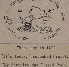 Shared by OpalSnowdrop. Find images and videos about quotes, vintage and winnie the pooh on We Heart It - the app to get lost in what you love. What Day Is It, Pretty Words, Aesthetic Pictures, Cute Art, Winnie The Pooh, Besties, Cartoon, My Favorite Things, Sayings