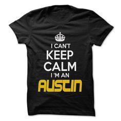 Keep Calm I am ... AUSTIN - Awesome Keep Calm Shirt ! T Shirts, Hoodies. Check price ==► https://www.sunfrog.com/Outdoor/Keep-Calm-I-am-AUSTIN--Awesome-Keep-Calm-Shirt-.html?41382 $22.25