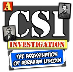 The Assassination of President Lincoln - A CSI Investigation on Booth's Plan!