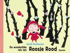 De wonderlijke reis van Roosje Rood - Gerda Dendooven    Little red ridinghood