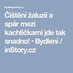 Čištění žaluzií a spár mezi kachličkami jde tak snadno! • Bydlení / inStory.cz