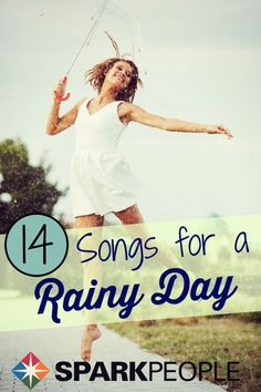 14 Rainy Day Songs to Get You Moving. Super fun workout songs for spring!   via @SparkPeople #workout #spring