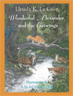 Wonderful Alexander and the Catwings: A Catwings Tale: Ursula Leguin, Ursula K. Le Guin, S.D. Schindler:| Age Range: 7 - 10 years | Grade Level: 2 - 5 | Book 3 of 4 in the Catwings Series