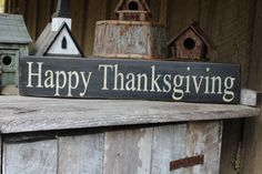 Primitive Wood Sign Happy Thanksgiving Holiday Sign Holiday Decoration Rustic Cabin Traditional Decor Black and White Farmhouse by FoothillPrimitives on Etsy