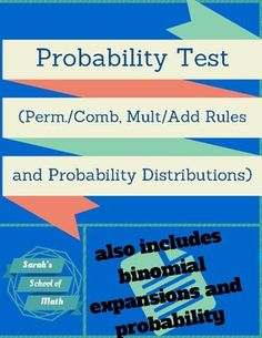 This test contains 25 questions and an answer key.  The test covers basic concepts such as the Fundamental Counting Principle, Permutations and Combinations, and the Multiplication and Addition Rules.  It also covers binomial expansions, binomial probability, and probability distribution tables.