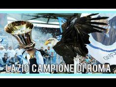 """SS Lazio 1900: XXVI.V.MMXIII - """"Roma è Biancoceleste!"""""""