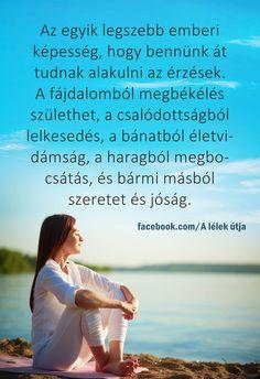 Az egyik legszebb emberi képesség...♡ Well Said Quotes, Word 2, Buddhism, Karma, Einstein, Motivational Quotes, Life Quotes, Spirituality, Wisdom