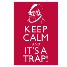 Star Wars Keep Calm and It's a Trap print by LovesickRobotStudios Dark Vader, Starwars, Admiral Ackbar, Nerd Chic, Han And Leia, Vintage Video Games, Nerd Humor, The Force Is Strong, This Is Us Quotes