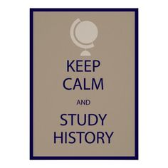 Keep Calm and Study History in Tan Posters #Sold #Zazzle #ClassroomDecor #StudyHistory #History #SocialStudies #KeepCalm #Posters