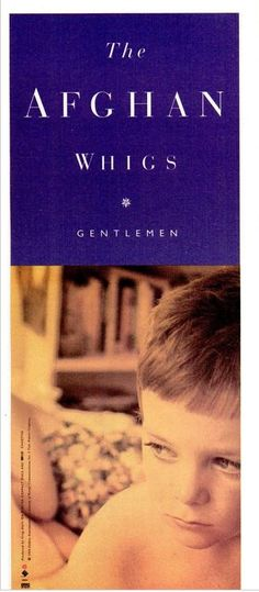 "The Afghan Whigs, ""Gentlemen"" [1993] | 58 Vintage Ads For Alt-Rock Classics"