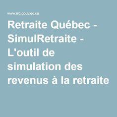 Retraite Québec - SimulRetraite - L'outil de simulation des revenus à la retraite