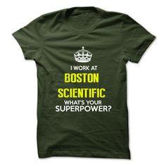 I Work At Boston Scientific . What Your Superpower ? T Shirt, Hoodie, Sweatshirt