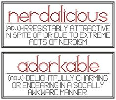 Inspired by two of my biggest loves – words and nerds – this adorkable duo of nerdalicious designs celebrates (and tries to explain) everything the cool kids just don't understand.