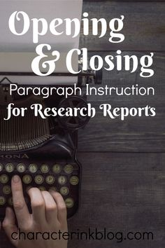 Opening and Closing Paragraph Instruction for Research Reports by Character Ink