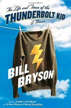 Daytime FEB 10: The Life and Times of the Thunderbolt Kid by Bill Bryson. You can put a copy on hold here: http://vulcan.bham.lib.al.us/search~S1?/Xlife+and+times+of+the+thunderbolt+kid&SORT=D&searchscope=1/Xlife+and+times+of+the+thunderbolt+kid&SORT=D&searchscope=1&SUBKEY=life+and+times+of+the+thunderbolt+kid/1%2C8%2C8%2CB/frameset&FF=Xlife+and+times+of+the+thunderbolt+kid&SORT=D&searchscope=1&6%2C6%2C