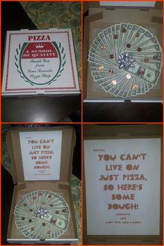 I made this, and gave it to my neighbor for his Graduation gift. I thought it was so fun, instead of just giving him a check for $40. I got a pizza box from a local Pizzeria, taped the dollars onto a round cake board with double sided tape. I took pennies and taped them randomly on the dollars and to add a little something else, I put a bow in the middle.