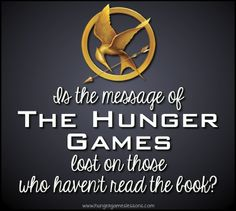 Is the Message of The Hunger Games Lost on Those Who Haven't Read the Book?