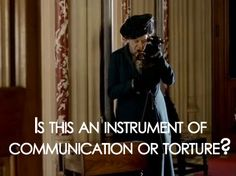 Downton Abbey.. telephone :)