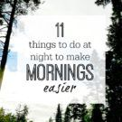 11 things to do at night to make mornings easier