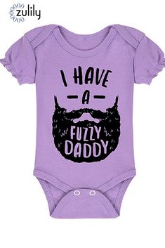 "$9.99 ""I have a fuzzy daddy"" lavender bodysuit. Put some personality in your little one's wardrobe while keeping them cozy in this clever graphic bodysuit boasting a snap bottom and lap neck. #zulilyfinds"