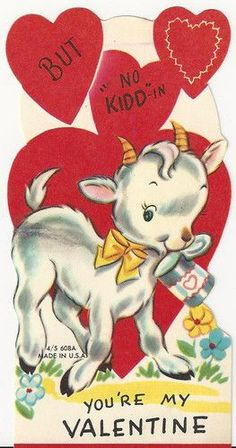 "But no ""kidd""-in, you're my Valentine • Vintage baby goat Valentine card"