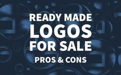 Ready Made Logos for Sale – Pros & Cons