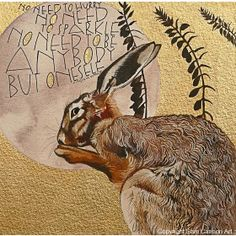 No need to hurry. No need to sparkle. Virginia Woolf Watercolours, Gouache and Schmincke Aqua Bronze on watercolour paper. Virginia Woolf, Gouache, Watercolor Paintings, Original Paintings, Leaf Paintings, Hare Illustration, Sam Cannon, Rabbit Art, Bunny Art