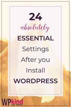 24 Essential Settings After Installing WordPress – Finance tips for small business
