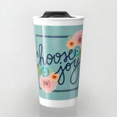 Choose Joy Travel Mug by Noonday Design | Society6