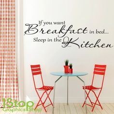 IF YOU WANT BREAKFAST IN BED WALL STICKER