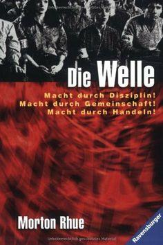 Die Welle: Bericht über einen Unterrichtsversuch, der zu weit ging von Morton Rhue, http://www.amazon.de