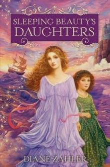 Sleeping Beauty's Daughters - Diane Zahler