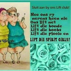 Sluit aan by ons lift club. Qoutes, Life Quotes, Afrikaans Quotes, Good Night Wishes, Quirky Quotes, Twisted Humor, Getting Old, Positive Thoughts, Best Quotes