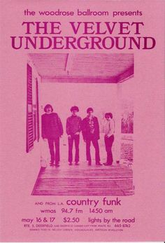 poster for a Velvet Underground show in Deerfield, MA at the Woodrose Ballroom.