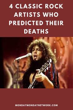 Were these musicians clairvoyant? Or did they just get lucky in guessing their unlucky demises? Rock And Roll Artists, Classic Rock Artists, Famous Musicians, Rock N Roll Music, Live Rock, Monday Monday, Death, Songs, Movie Posters