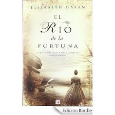 El río de la fortuna (Grandes Novelas (b Edic.))  - Pendiente en mi kindle-