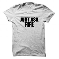 I Love Just ask FIFE T shirts https://www.fanprint.com/licenses/akron-zips?ref=5750