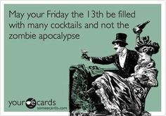 Some eCards Happy Friday the Funny Friday The 13th Funny, E Cards, Greeting Cards, Look At You, Story Of My Life, Just For Laughs, Laugh Out Loud, The Funny, Just In Case