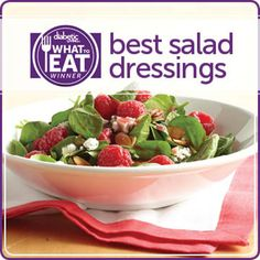 Want to find a salad dressing that's both delicious and good for you? Try one of our 18 salad dressing finalists or winners. We conducted blind taste panels with more than 75 people, including people with diabetes, and awarded the top-rated salad dressings our Diabetic Living What to Eat seal of approval.  Please note that product information, packaging, and availability may have changed since our story first appeared.