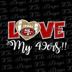 Love My 49ers - San Francisco 49ers - Football SVG Design Download - Vector Cut File by TCTeeDesigns on Etsy