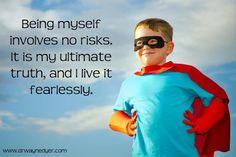 Being myself. - Dr Wayne Dyer